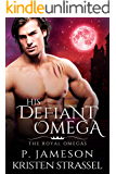 His Defiant Omega (The Royal Omegas Book 2)