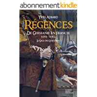 Régences: De Germanie en Francie (Saga des Limousins t. 11)