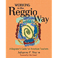 Working in the Reggio Way: A Beginner's Guide for American Teachers (English Edition)