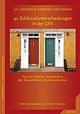 42 Schlüsselunterscheidungen in der GFK: Für ein tieferes Verständnis der Gewaltfreien Kommunikation