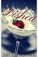 Dished: A Steamy Lesbian Romance Kindle Edition