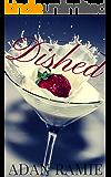 Dished: A Steamy Lesbian Romance