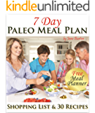 Paleo Meal Plan: A Complete 7 Day Paleo Meal Planner with Full Shopping List and 7-Days of Recipes (Paleo Recipes: Paleo Recipes for Busy People. Quick Dinner & Desserts Recipe Book Book 14)
