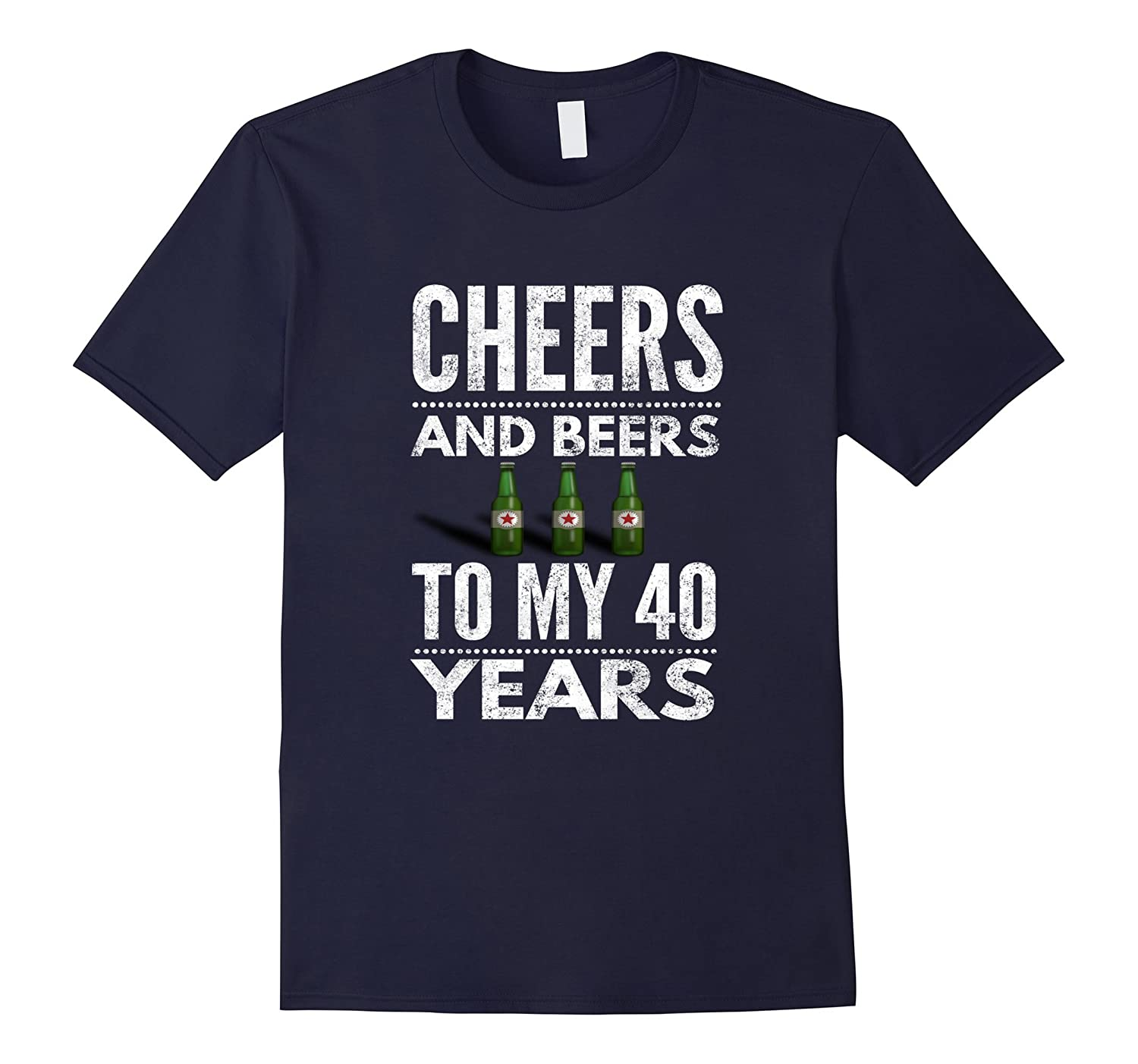 40th Birthday Gift T Shirt Cheers and Beers to Forty Years-PL