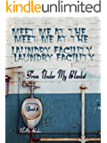 Meet Me at the Laundry Facility/From Under My Blanket Bk. 3: From Under My Blanket