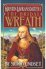 The Bridal Wreath: Kristin Lavransdatter, Vol.1 (The Kristin Lavransdatter Trilogy) Kindle Edition