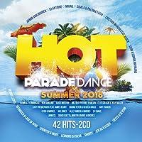 Hot Parade Dance Summer 2018 [Explicit]