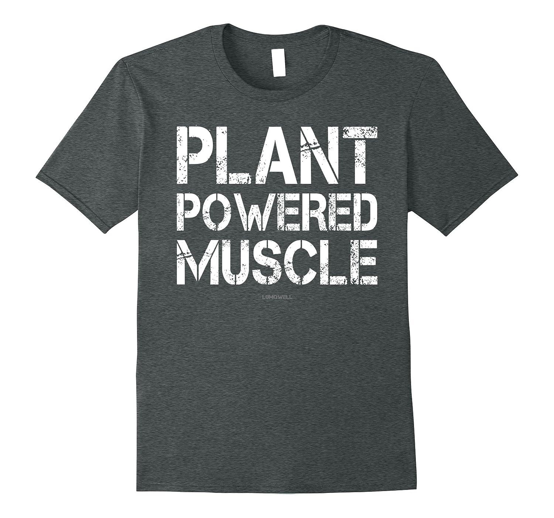 e9338766 Plant Powered Muscle Shirt. Funny Vegan Bodybuilding Shirts-CL ...