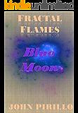Fractal Flames Blue Moon
