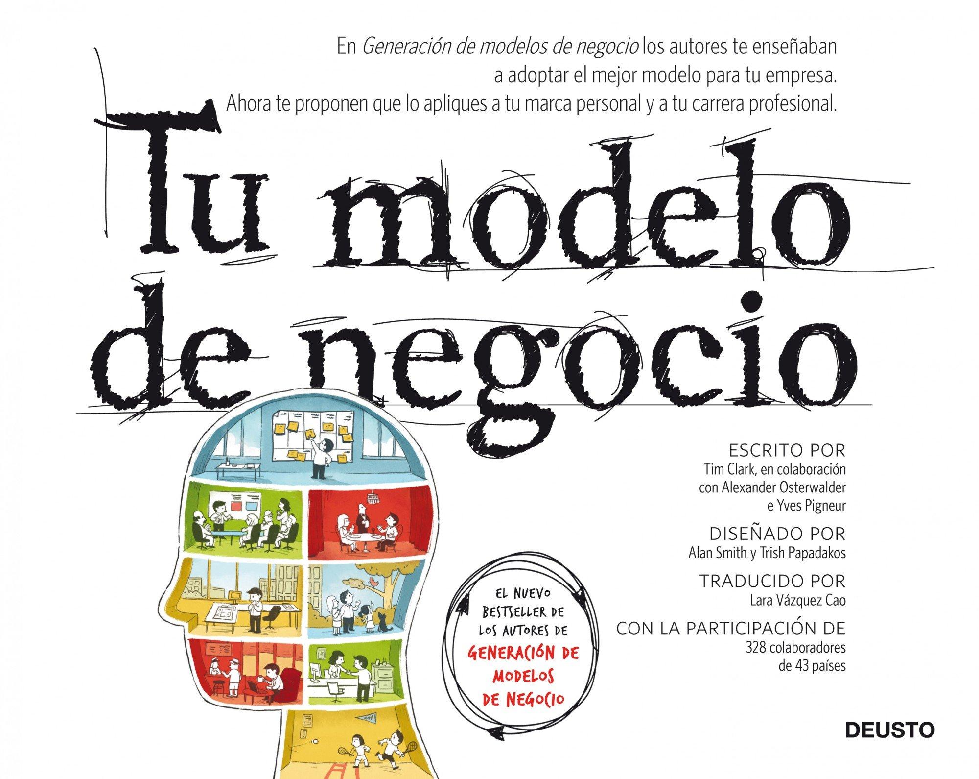 Tu modelo de negocio (Sin colección) Tapa blanda – 10 abr 2012 Alexander Osterwalder Yves Pigneur Timothy Clark Lara Vázquez Cao