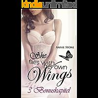 She flies ... - Die Bonuskapitel: Erotischer Liebesroman (She flies with her own wings 5)