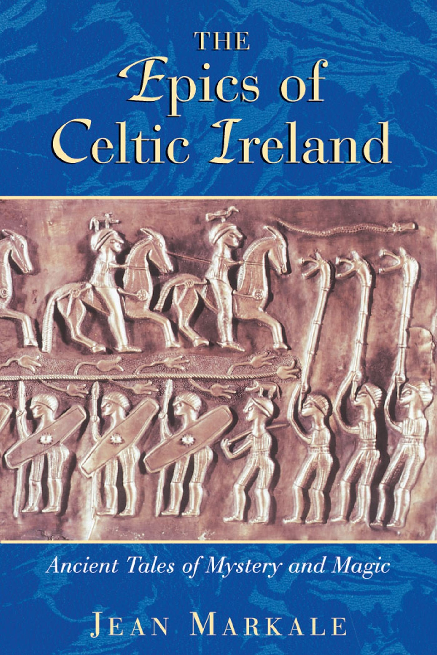 Image for The Epics of Celtic Ireland  Ancient Tales of Mystery and Magic