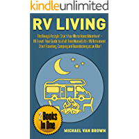 RV Living: The RVing Lifestyle: Start Your Motorhome Adventure! + RV Travel: Your Guide To a Full-Time Nomad Life / RV…