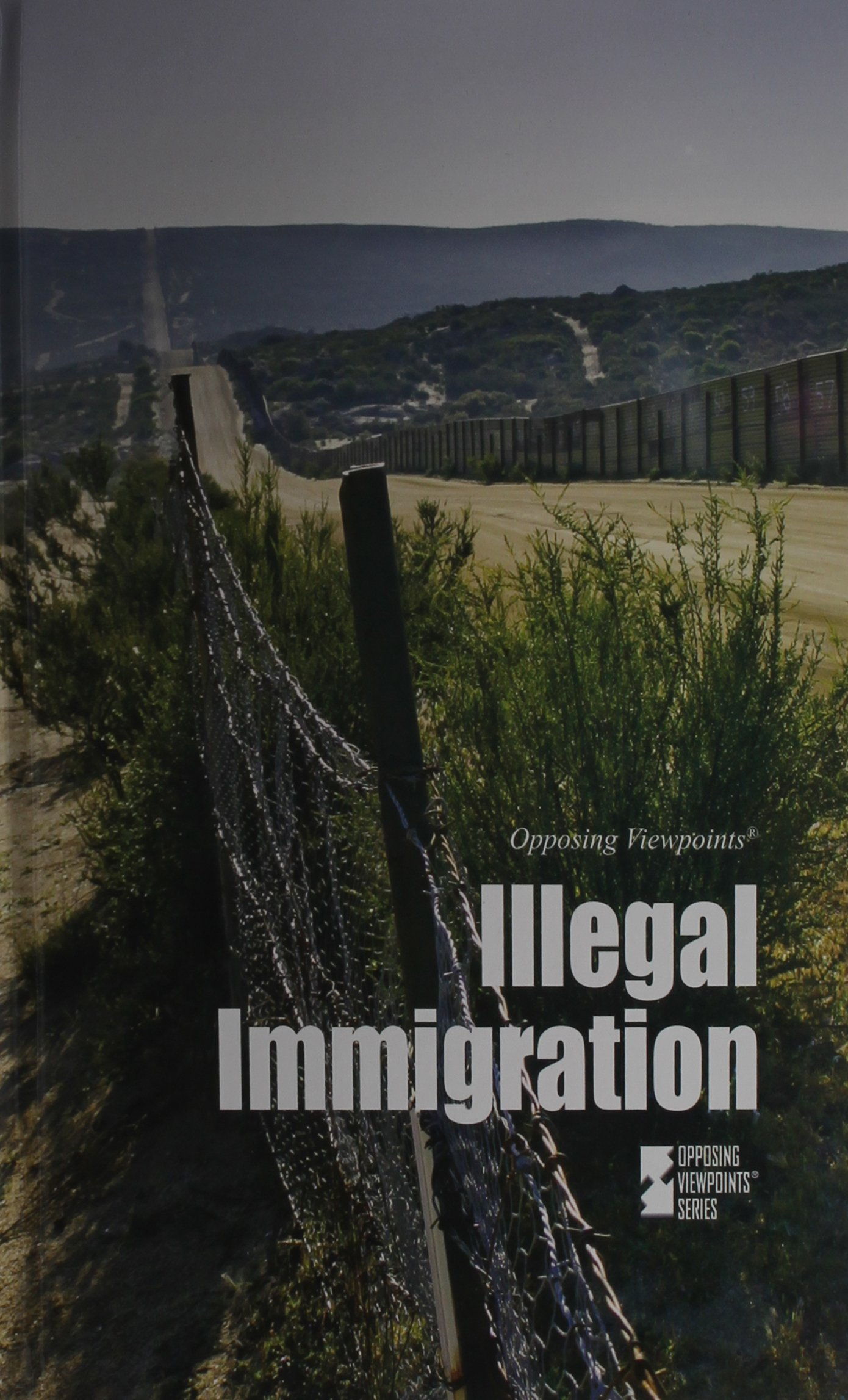 Amazon.com  Illegal Immigration (Opposing Viewpoints) (9780737772722 ... dc73cf49eaf
