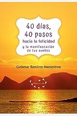 40 Días, 40 Pasos hacia la felicidad y la manifestación de tus sueños (Spanish Edition) Kindle Edition