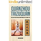 Quanzhou Taizuquan: The Art of Fujian Emperor Fist Kung-fu