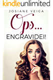 OPS... ENGRAVIDEI! (Portuguese Edition)