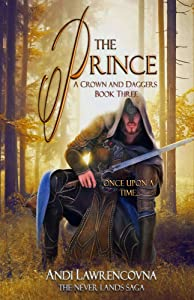 The Prince: A Crown and Dagger Book Three (The Never Lands Saga)