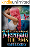 Mermaid Dreams (Escape to Dragon Island Book 4)