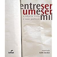 Entre ser um e ser mil : O objeto-livro e suas poética?: o Objeto Livro e Suas Poéticas