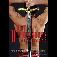 Hot Highlanders and Wild Warriors: Erotic Romance For Women