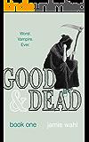 Good & Dead: Book 1