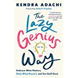 The Lazy Genius Way: Embrace What Matters, Ditch What Doesn't, and Get Stuff Done