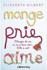 Mange Prie Aime: Changer de vie, on en a tous rêvé... Elle a osé ! (Littérature Etrangère) (French Edition) Kindle Edition