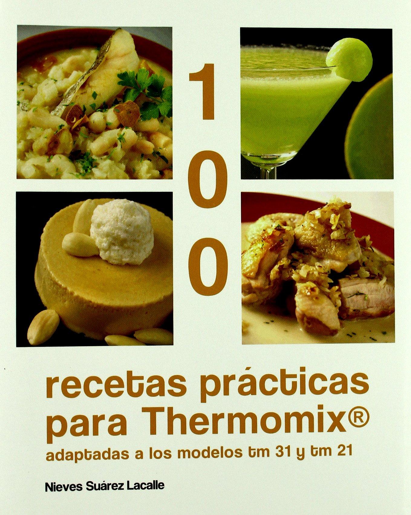 100 Recetas Prácticas Para Thermomix Adaptadas A Los