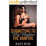 Submitting to My Neighbor the Vampire (Supernatural Submission Series Book 2)