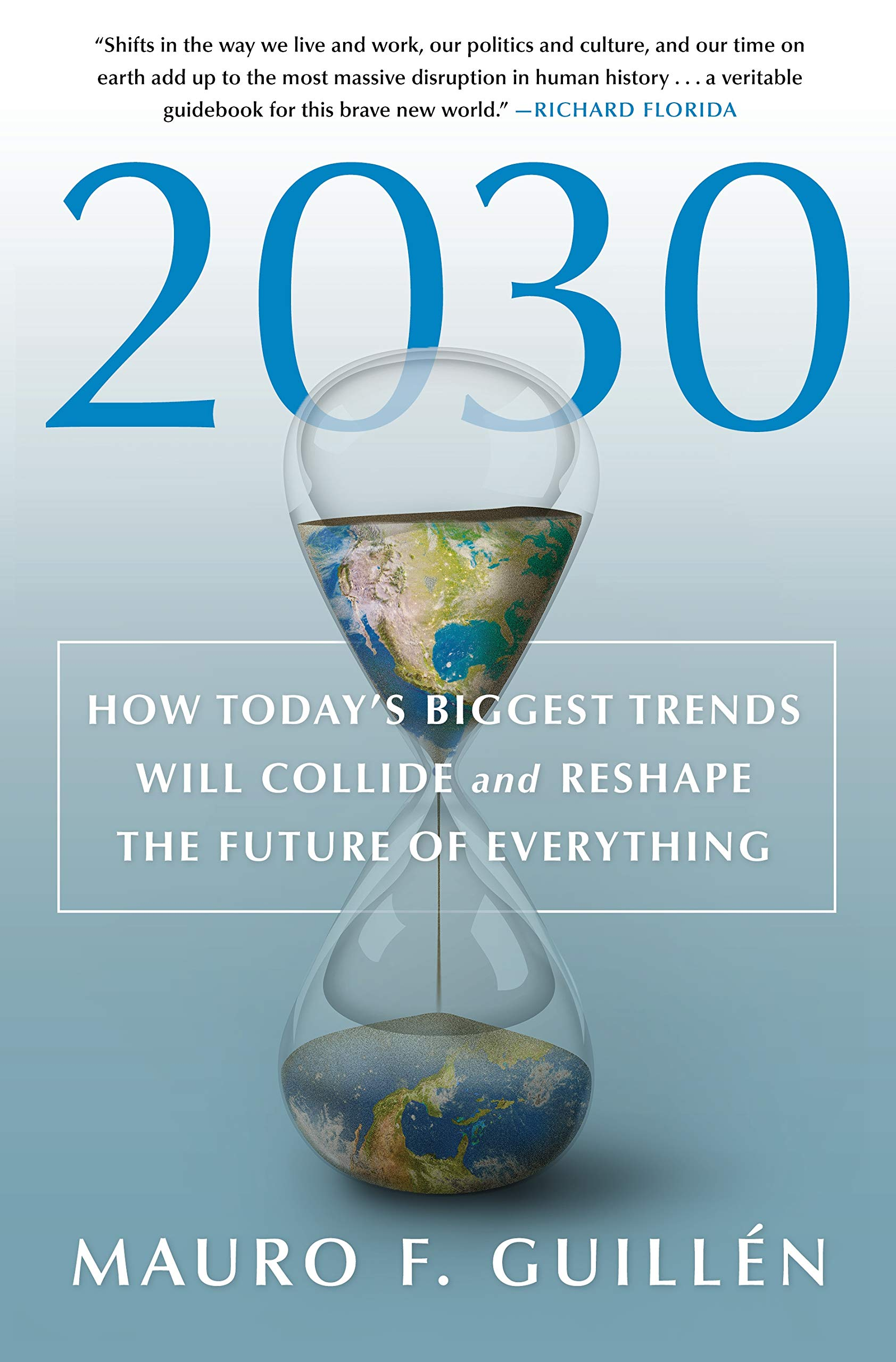 2030: How Today's Biggest Trends Will Collide and Reshape the ...