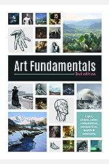 Art Fundamentals 2nd edition: Light, shape, color, perspective, depth, composition & anatomy Paperback