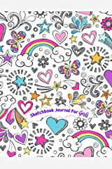 Sketchbook Journal for Girls: 110 pages, White paper, Sketch, Doodle and Draw Paperback