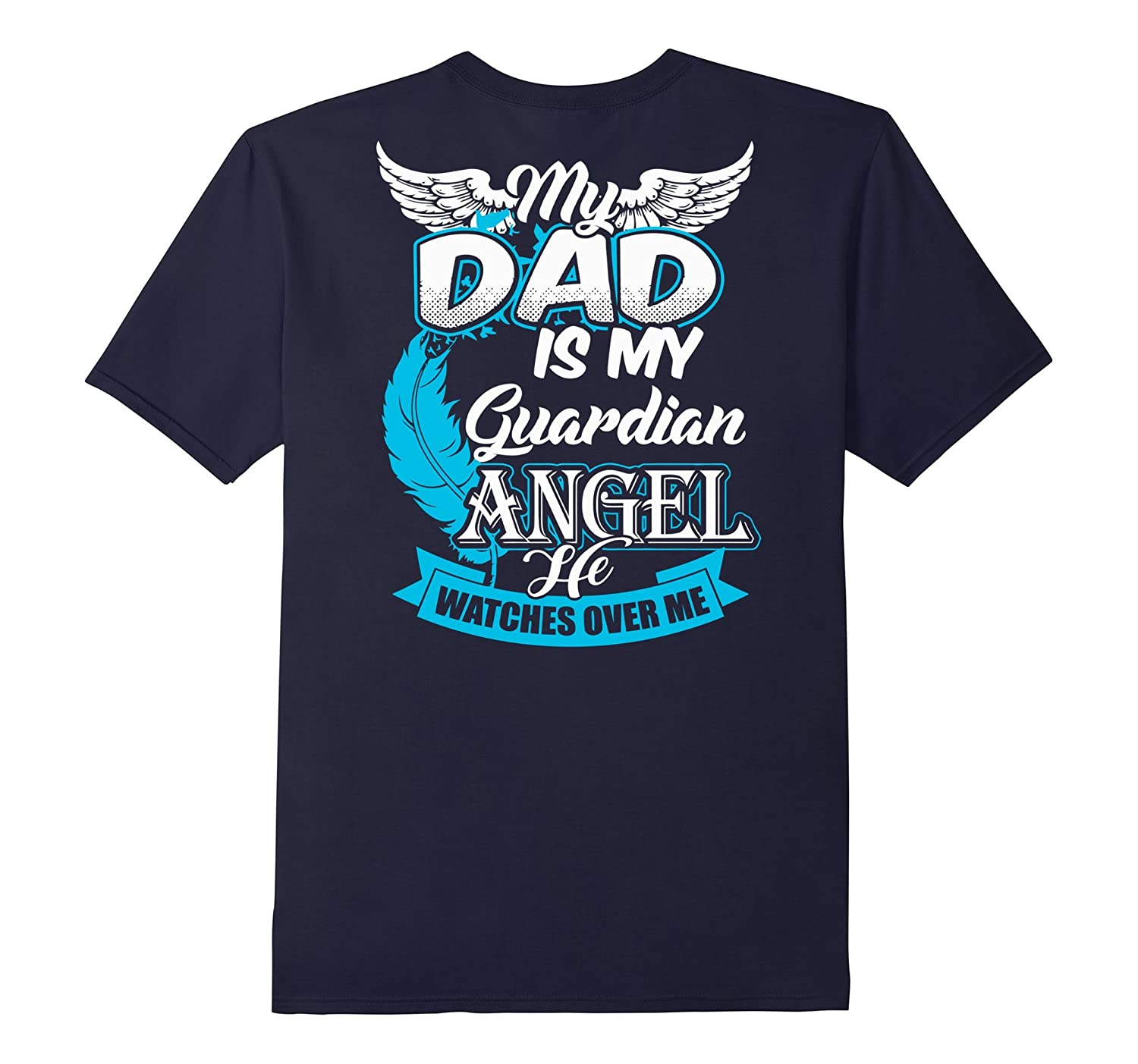 My Dad is My Guardian Angel He Watches Over Me T-Shirt-Vaci