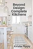 Beyond Design: Complete Kitchens