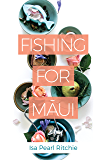 Fishing for Maui