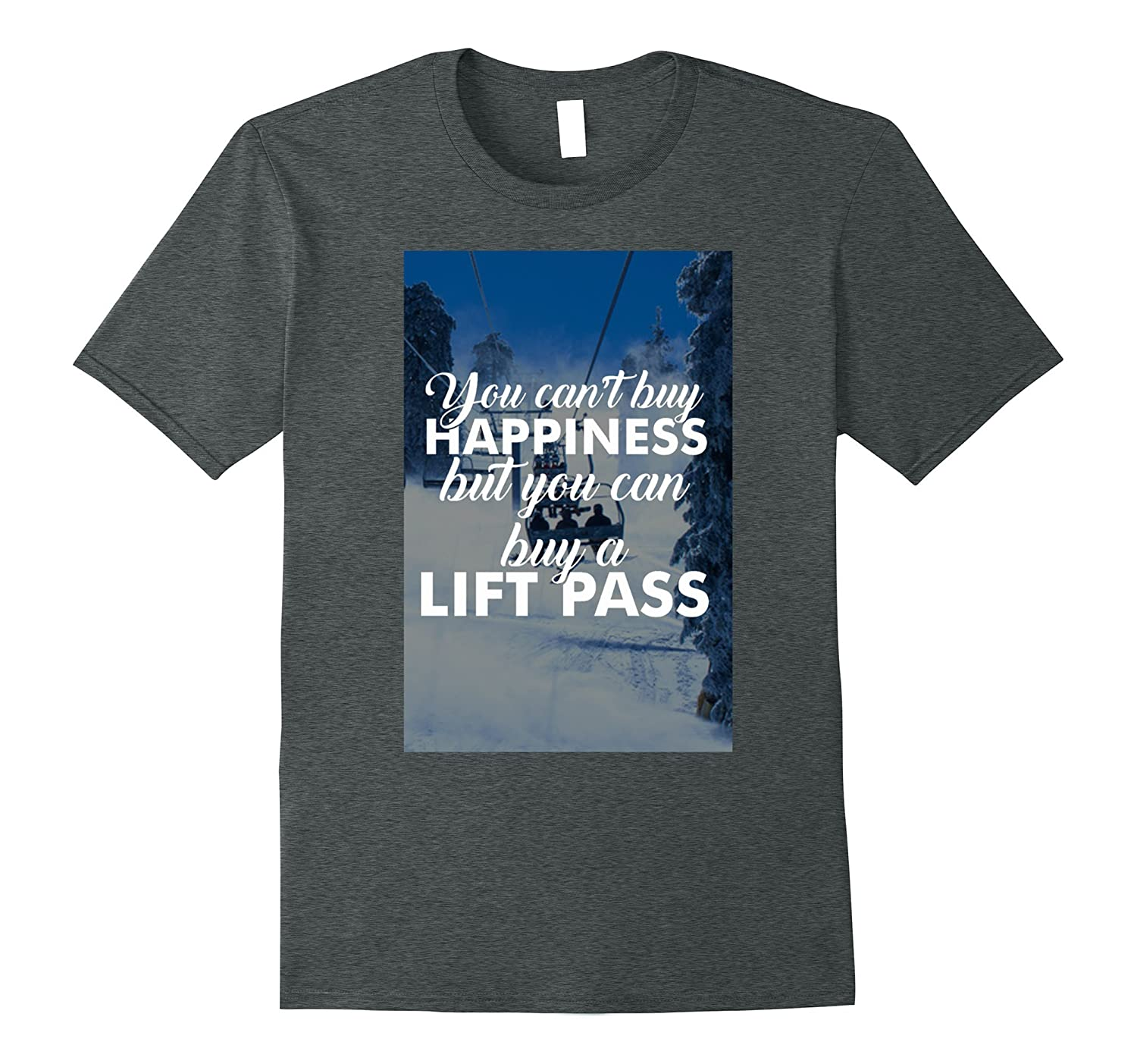 You Can't Buy Happiness But You Can Buy a Lift Pass Ski Tee-ANZ