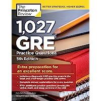 1,027 GRE Practice Questions: GRE Prep for an Excellent Score