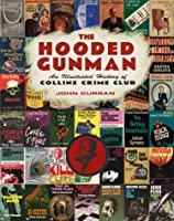 The Hooded Gunman. An Illustrated History Of