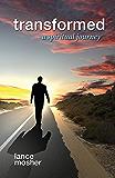 Transformed: A Spiritual Journey