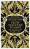 From Absinthe to Zest: An Alphabet for Food Lovers: An Alphabet for Food Lovers