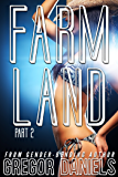 Farm Land Part 2 (Transformation Erotica)