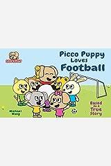 Picco Puppy Loves Football: Football Book for Kids, Children, Preschoolers, Kindergarteners, Boys & Girls. Kindle Edition