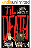 'til Death: Second Impressions (Rockwell Return Files Book 2)