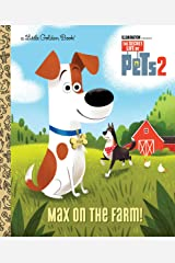 Max on the Farm! (The Secret Life of Pets 2) (Little Golden Book) Kindle Edition