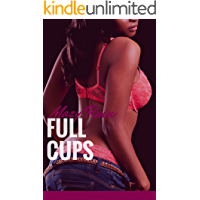 FULL CUPS!: A SWEET-BUT-HOT, EXPLICIT, AGE-GAP LESBIAN FANTASY (English Edition)