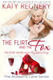 The Flirt and the Fox: The Story Sisters #3 (The Blueberry Lane Series)