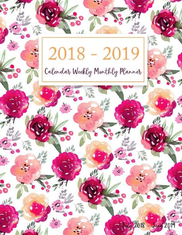 July 2018 - June 2019 Calendar Weekly Monthly Planner ...