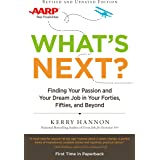 What's Next? Updated: Finding Your Passion and Your Dream Job in Your Forties, Fifties and Beyond