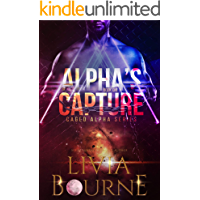 Alpha's Capture: An Omegaverse Reverse Harem Romance (Caged Alpha Series Book 1)